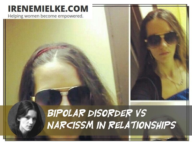 Bipolar Disorder Vs. Narcissm in relationships